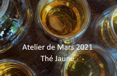 Mars :  Thé jaune – Huang Cha 黄茶